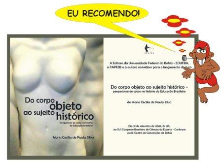 """O convite do livro """"Do corpo objeto ao sujeito histórico"""", de autoria da Profa. Cecília de Paula,daFACED/UFBA."""